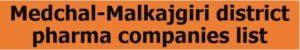 Medchal-Malkajgiri pharma companies
